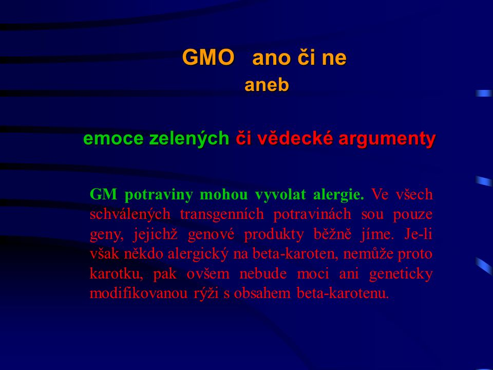 GM potraviny mohou vyvolat alergie.
