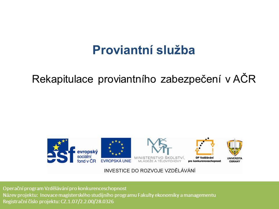 Obsah přednášky 1.Předpisy proviantní služby AČR 2.Vnitřní předpisy proviantní služby 3.Předpis Prov -1-5 4.Přílohy předpisu Prov -1-5 5.Obecně platné předpisy 6.Dotazy
