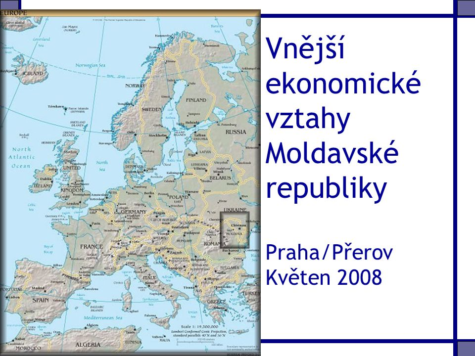 Vnější ekonomické vztahy Moldavské republiky Praha/Přerov Květen 2008
