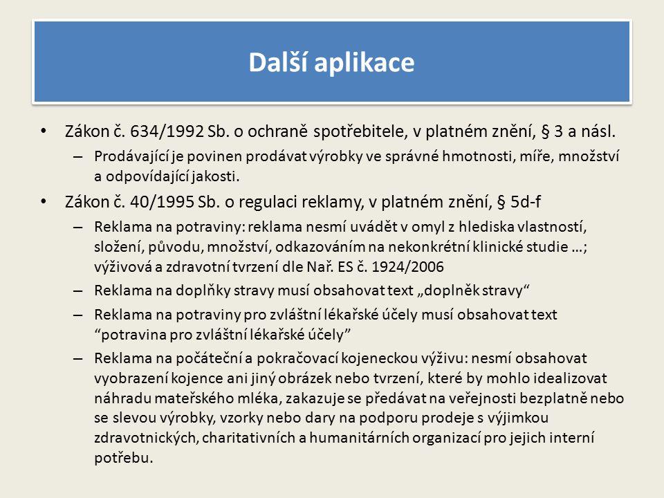 Další aplikace Zákon č. 634/1992 Sb. o ochraně spotřebitele, v platném znění, § 3 a násl.