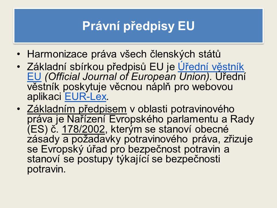 Právní předpisy EU Harmonizace práva všech členských států Základní sbírkou předpisů EU je Úřední věstník EU (Official Journal of European Union).