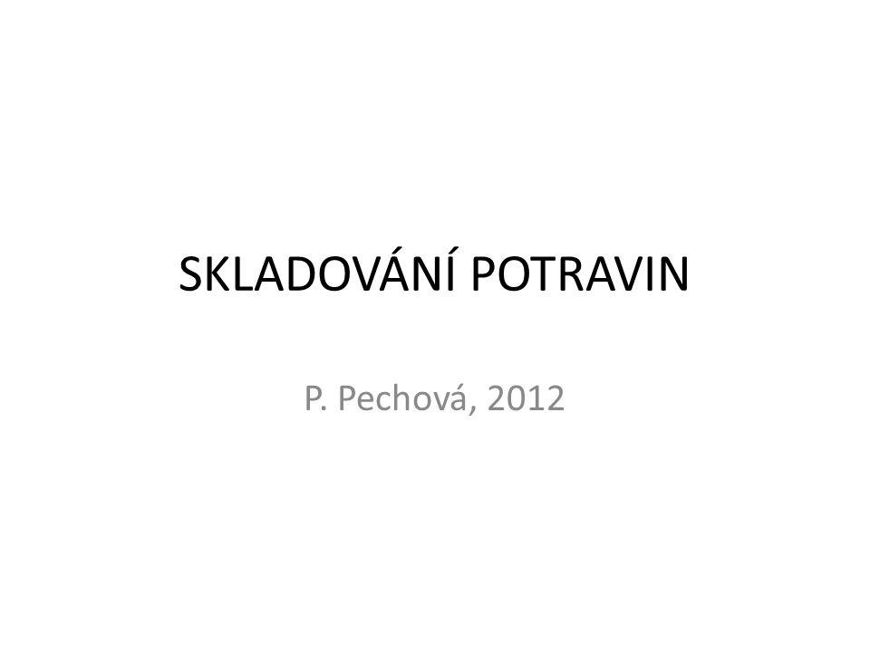 SKLADOVÁNÍ POTRAVIN P. Pechová, 2012