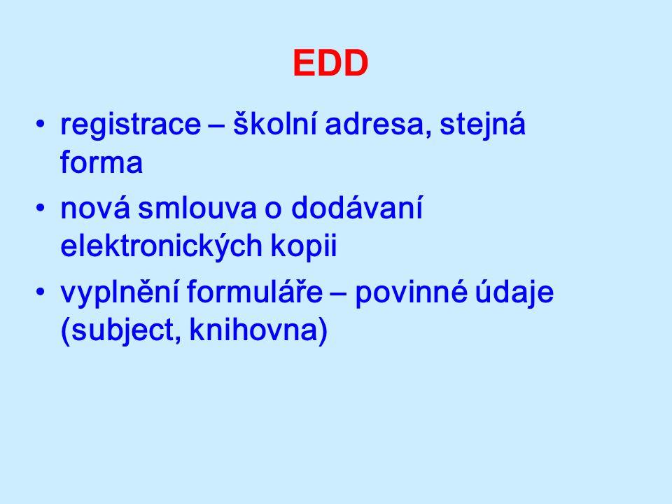 EDD registrace – školní adresa, stejná forma nová smlouva o dodávaní elektronických kopii vyplnění formuláře – povinné údaje (subject, knihovna)