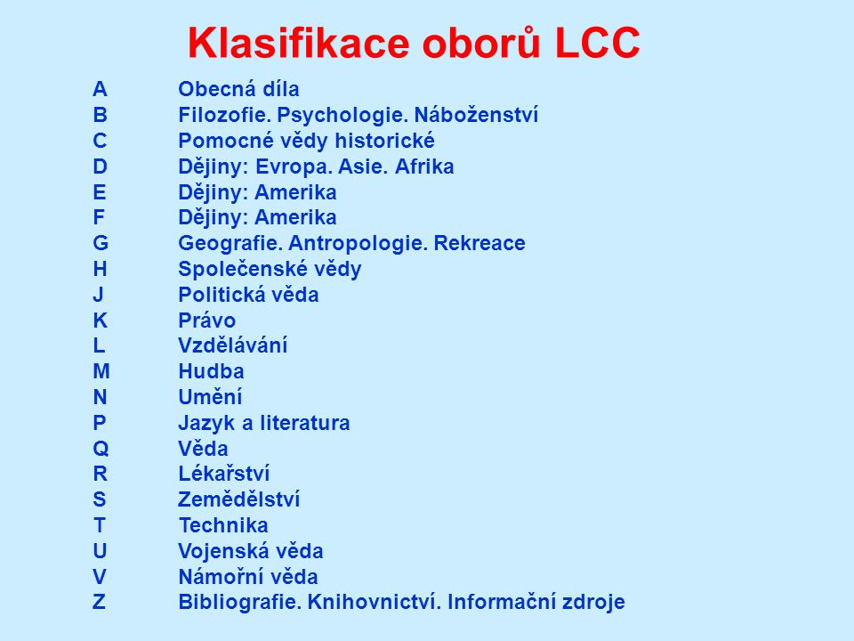 Klasifikace oborů LCC AObecná díla BFilozofie. Psychologie.