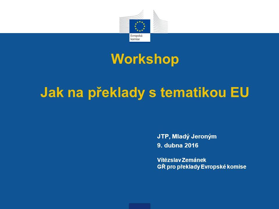 Workshop Jak na překlady s tematikou EU JTP, Mladý Jeroným 9.