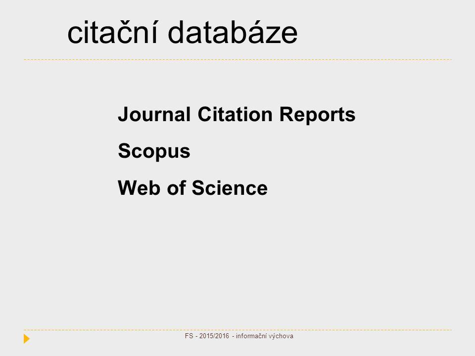 citační databáze Journal Citation Reports Scopus Web of Science FS - 2015/2016 - informační výchova
