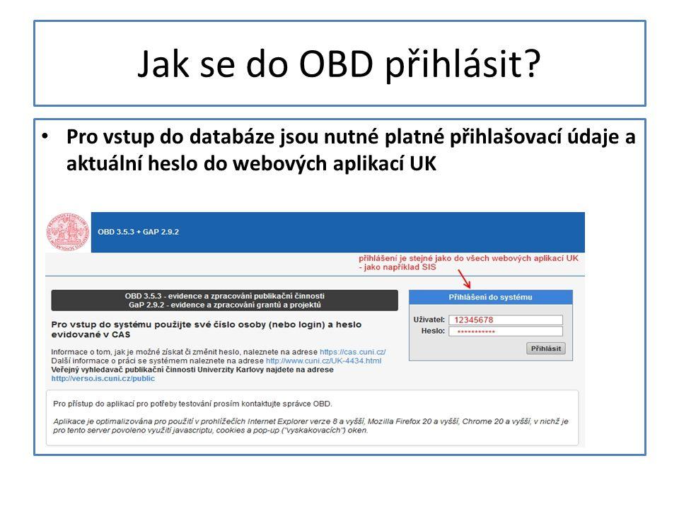 Jak se do OBD přihlásit? Pro vstup do databáze jsou nutné platné přihlašovací údaje a aktuální heslo do webových aplikací UK