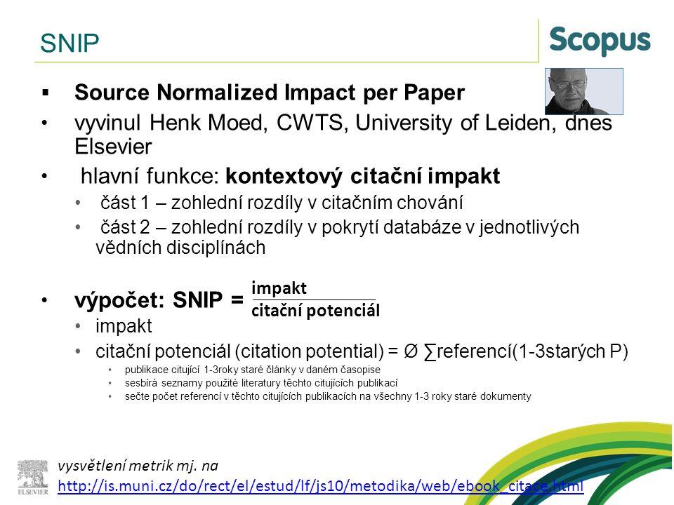 SNIP  Source Normalized Impact per Paper vyvinul Henk Moed, CWTS, University of Leiden, dnes Elsevier hlavní funkce: kontextový citační impakt část 1