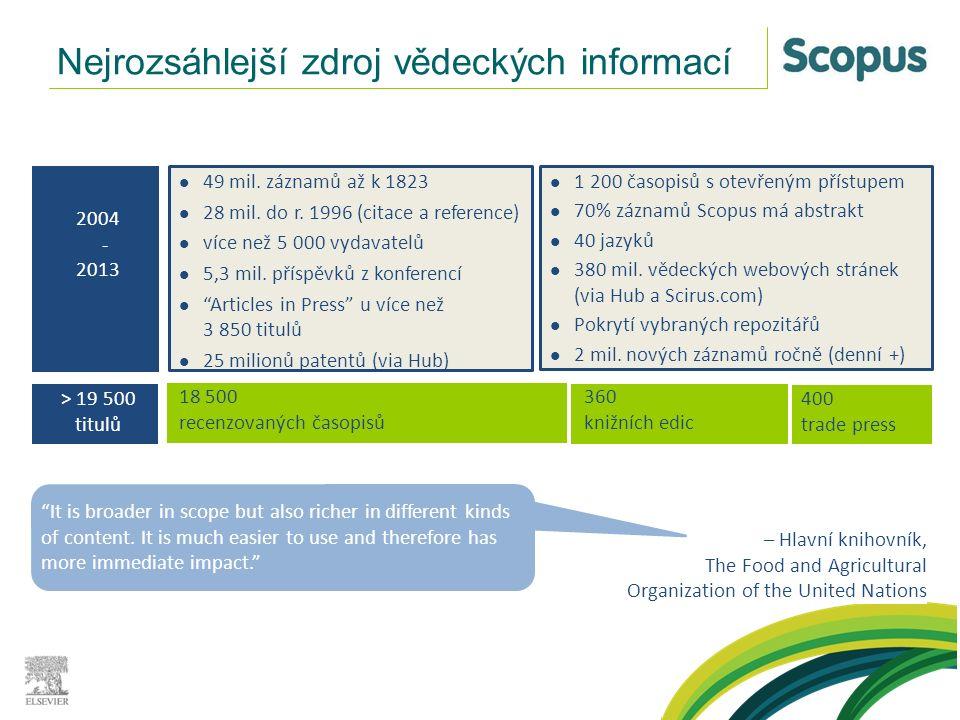  Evropská výzkumná rada (granty ERC)  Evropská komise  Research Excellence Framework (REF), nové hodnocení vysokých škol v UK  Engineering and Physical Sciences Research Council (EPSRC) Využití dat databáze Scopus