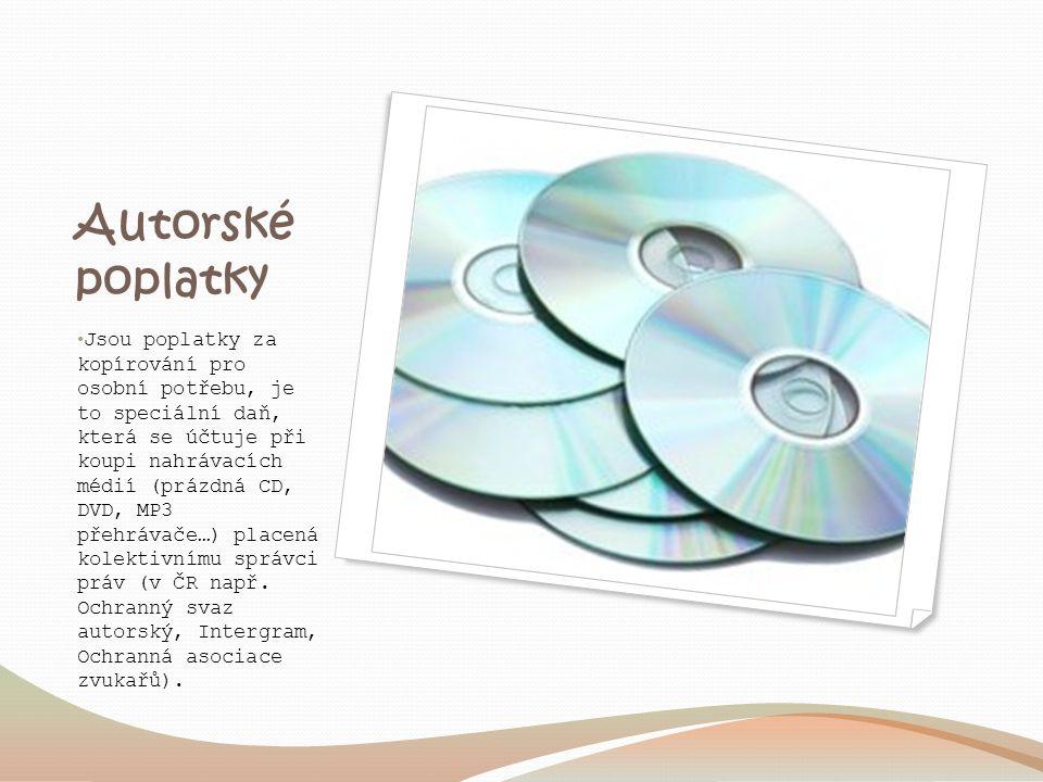 Autorské poplatky Jsou poplatky za kopírování pro osobní potřebu, je to speciální daň, která se účtuje při koupi nahrávacích médií (prázdná CD, DVD, MP3 přehrávače…) placená kolektivnímu správci práv (v ČR např.
