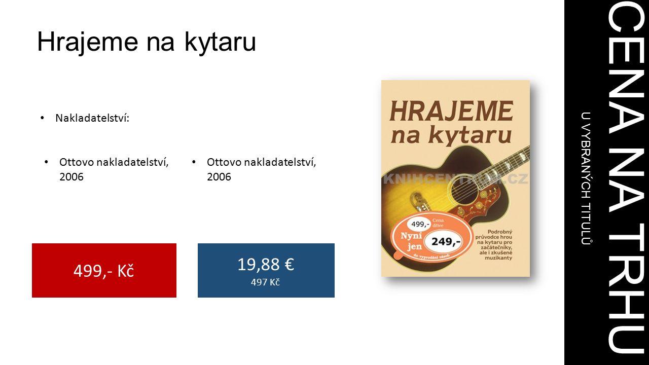 CENA NA TRHU U VYBRANÝCH TITULŮ 499,- Kč 19,88 € 497 Kč Hrajeme na kytaru Nakladatelství: Ottovo nakladatelství, 2006