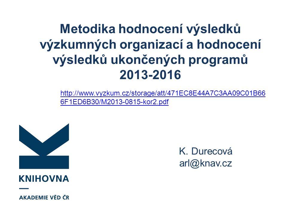 Metodika hodnocení výsledků výzkumných organizací a hodnocení výsledků ukončených programů 2013-2016 K.