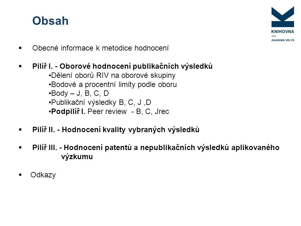  Obecné informace k metodice hodnocení  Pilíř I.