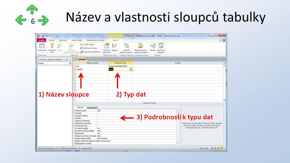 Název a vlastnosti sloupců tabulky 6 1) Název sloupce2) Typ dat 3) Podrobnosti k typu dat