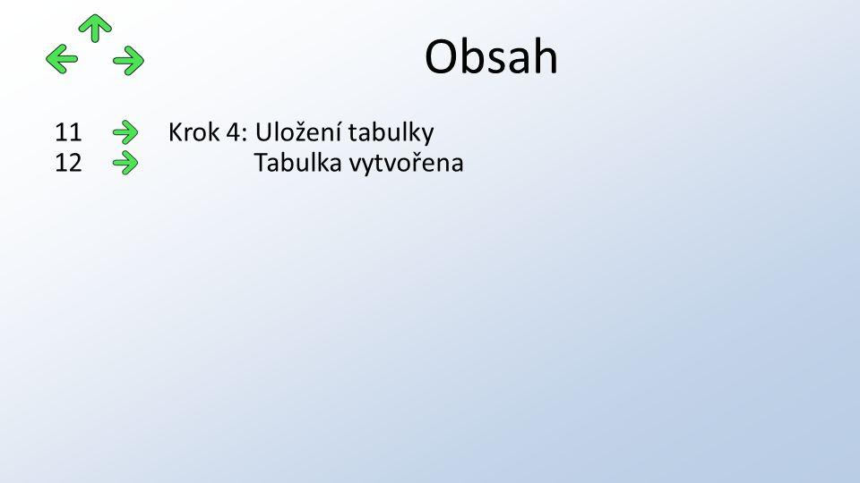 Obsah Krok 4: Uložení tabulky11 Tabulka vytvořena12