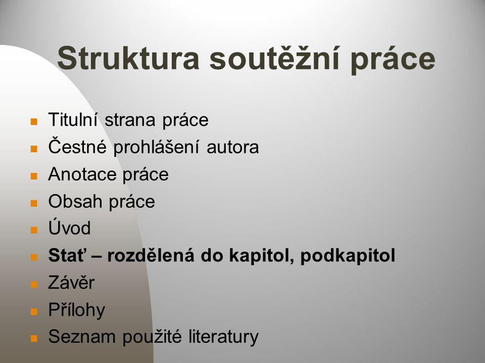 Čestné prohlášení autora Prohlašuji, že jsem svou práci vypracoval(a) samostatně a použil(a) jsem pouze podklady (literaturu, SW atd.) uvedené v přiloženém seznamu.