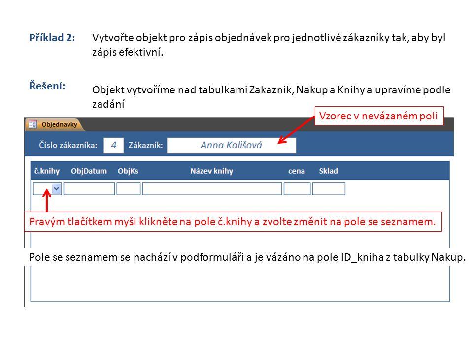 Příklad 2:Vytvořte objekt pro zápis objednávek pro jednotlivé zákazníky tak, aby byl zápis efektivní.