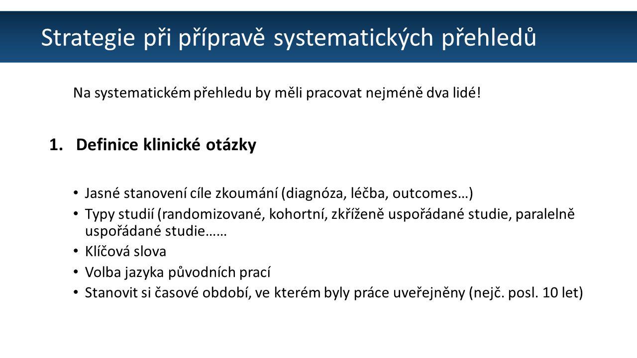 Strategie při přípravě systematických přehledů 2.