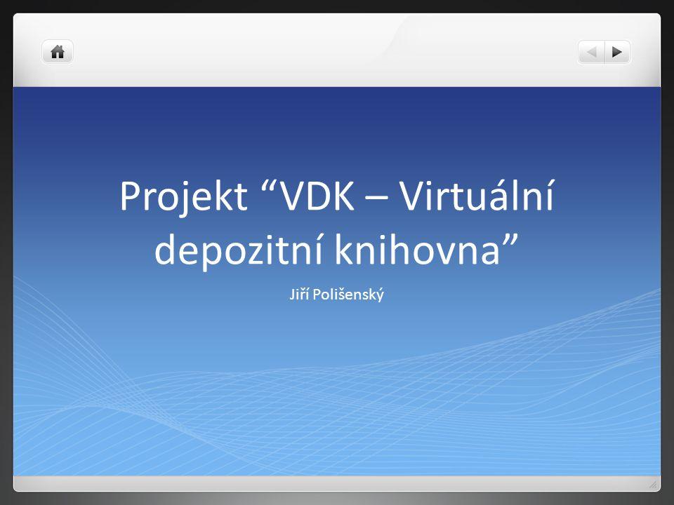 Projekt VDK – Virtuální depozitní knihovna Jiří Polišenský