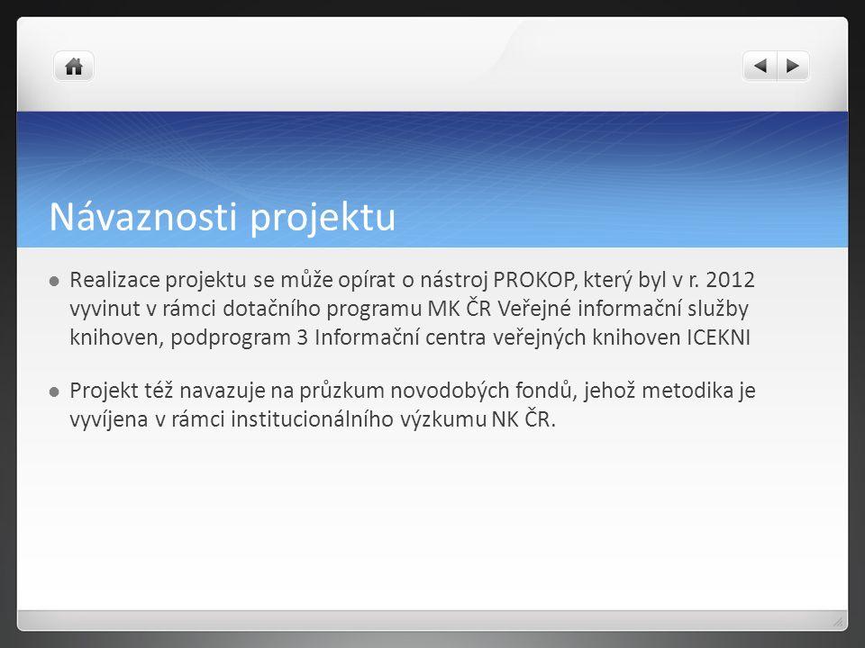 Návaznosti projektu Realizace projektu se může opírat o nástroj PROKOP, který byl v r.