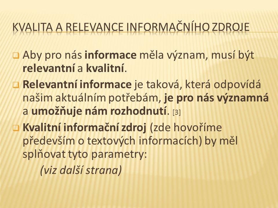  Aby pro nás informace měla význam, musí být relevantní a kvalitní.