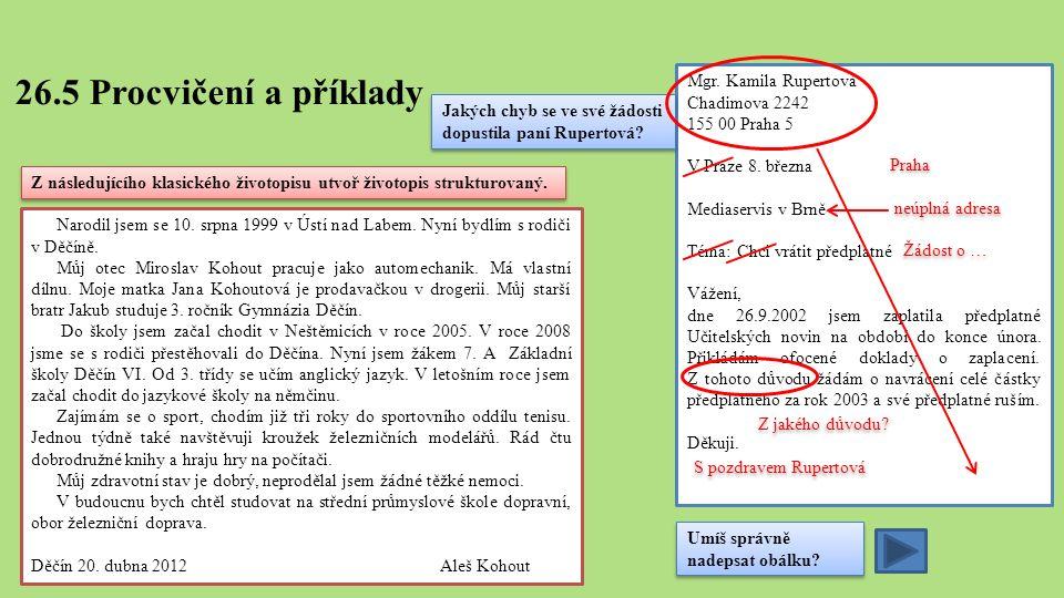 26.5 Procvičení a příklady Narodil jsem se 10. srpna 1999 v Ústí nad Labem.