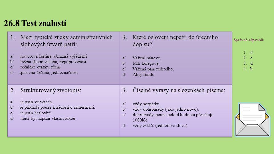 26.8 Test znalostí Správné odpovědi: 1.d 2.c 3.d 4.b