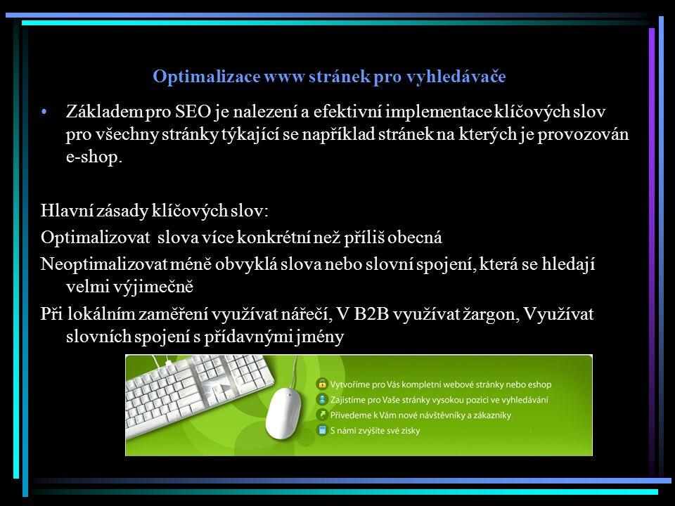 Optimalizace www stránek pro vyhledávače Základem pro SEO je nalezení a efektivní implementace klíčových slov pro všechny stránky týkající se napříkla