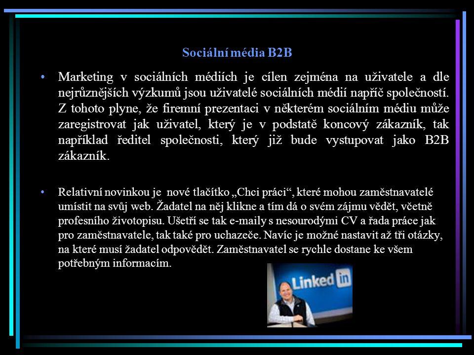 Sociální média B2B Marketing v sociálních médiích je cílen zejména na uživatele a dle nejrůznějších výzkumů jsou uživatelé sociálních médií napříč spo