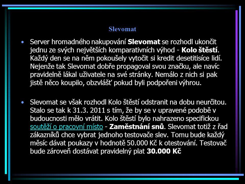 Slevomat Server hromadného nakupování Slevomat se rozhodl ukončit jednu ze svých největších komparativních výhod - Kolo štěstí. Každý den se na něm po