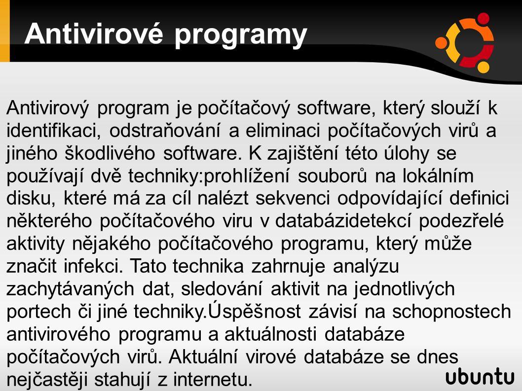 Antivirové programy Antivirový program je počítačový software, který slouží k identifikaci, odstraňování a eliminaci počítačových virů a jiného škodlivého software.