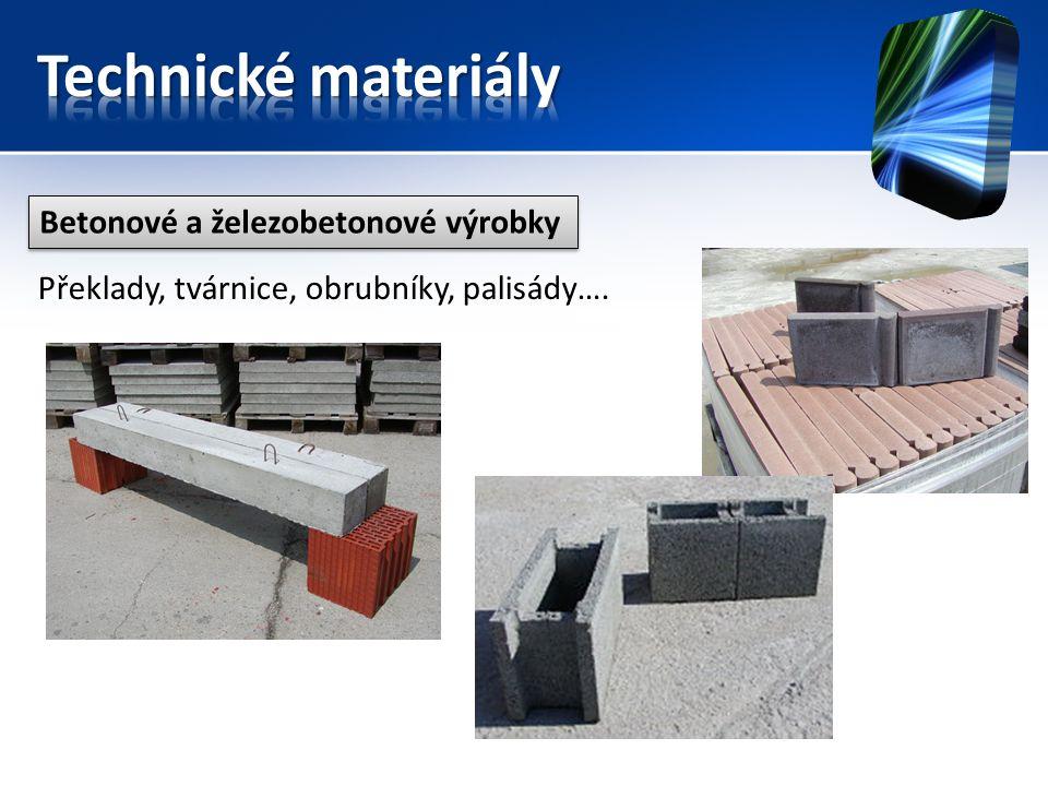 Betonové a železobetonové výrobky Překlady, tvárnice, obrubníky, palisády….