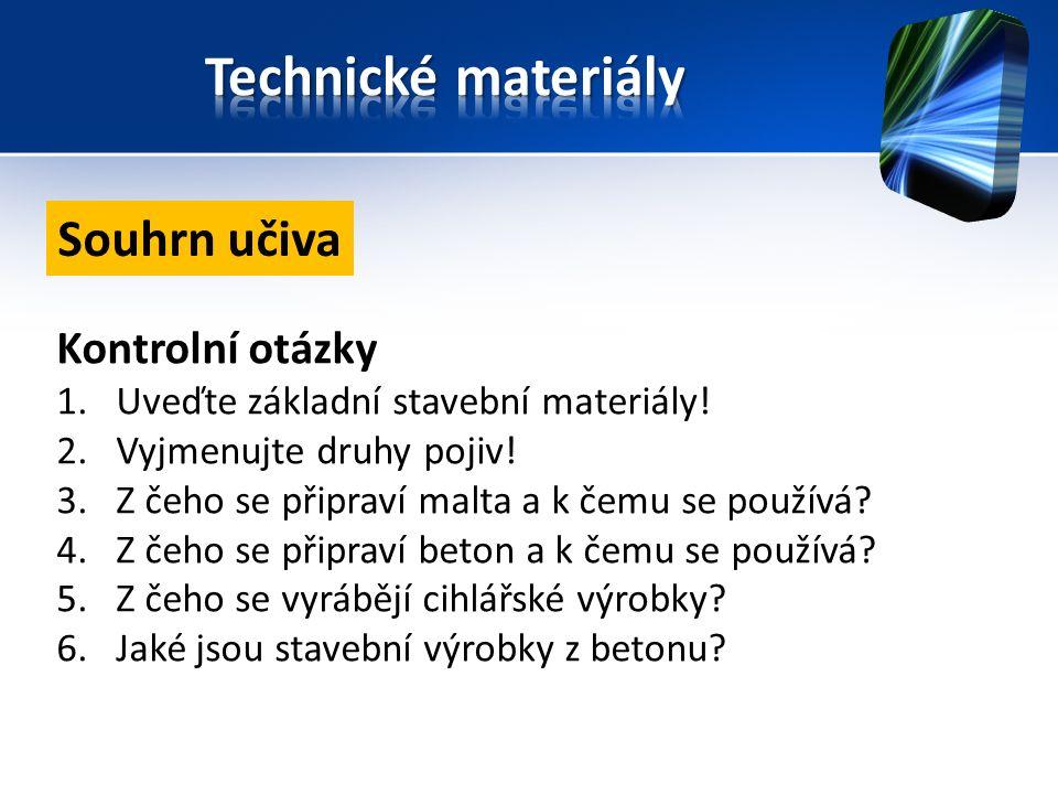 Kontrolní otázky 1.Uveďte základní stavební materiály.