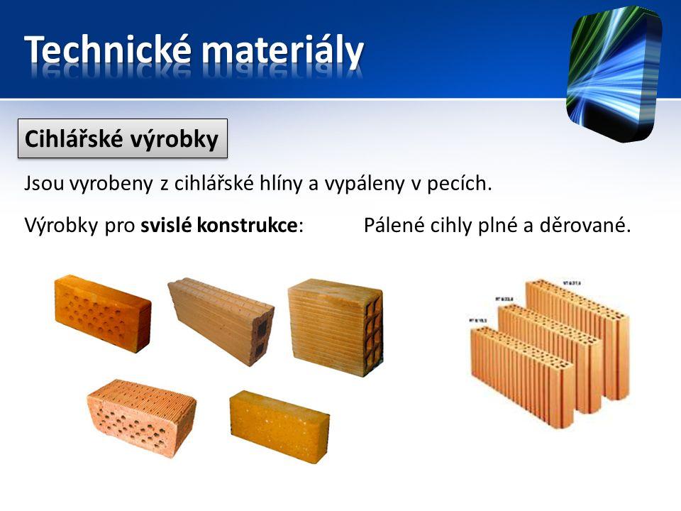 Cihlářské výrobky Výrobky pro svislé konstrukce:Pálené cihly plné a děrované.