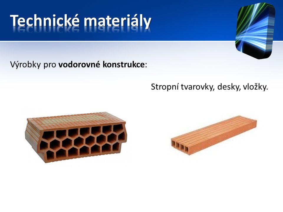 Výrobky pro vodorovné konstrukce: Stropní tvarovky, desky, vložky.