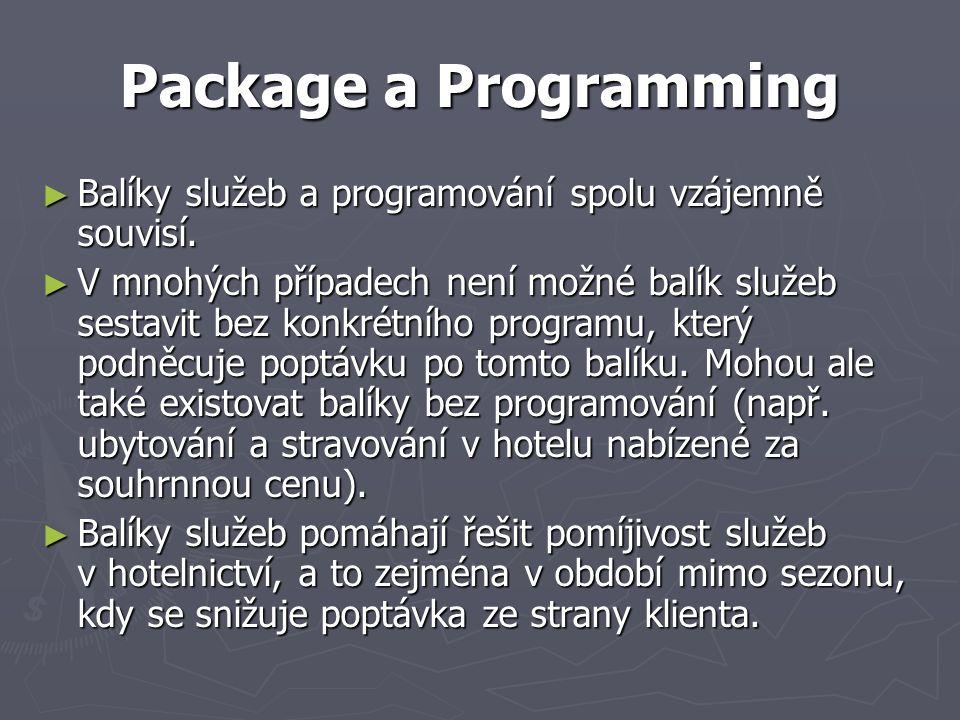 Package a Programming ► Balíky služeb a programování spolu vzájemně souvisí. ► V mnohých případech není možné balík služeb sestavit bez konkrétního pr