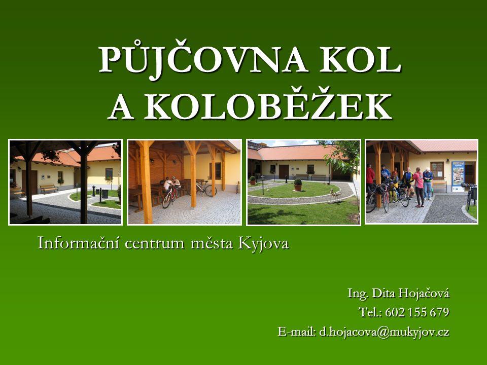 PŮJČOVNA KOL A KOLOBĚŽEK Informační centrum města Kyjova Ing.