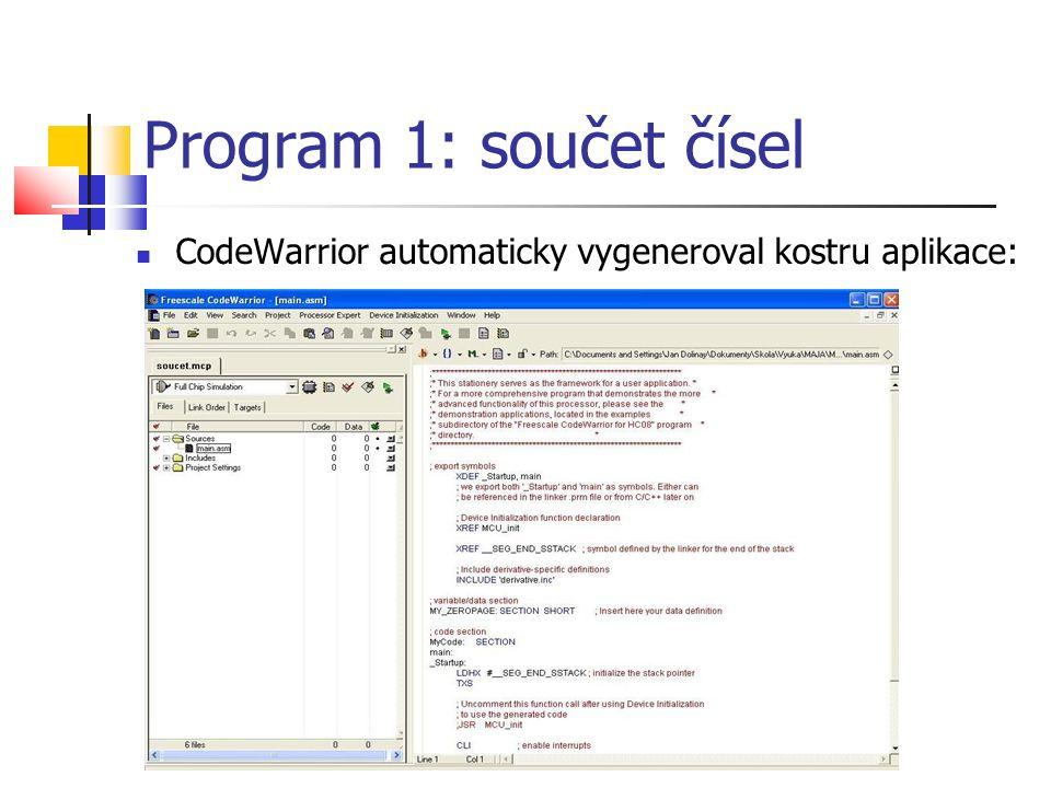 CodeWarrior automaticky vygeneroval kostru aplikace: Program 1: součet čísel