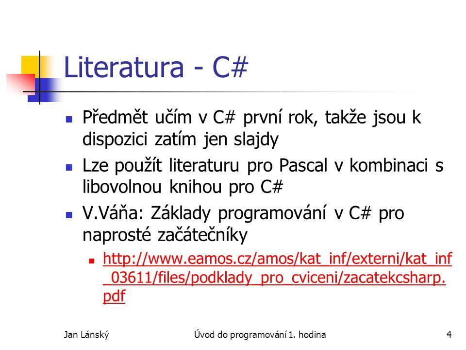 Jan LánskýÚvod do programování 1.hodina5 Literatura - Pascal P.
