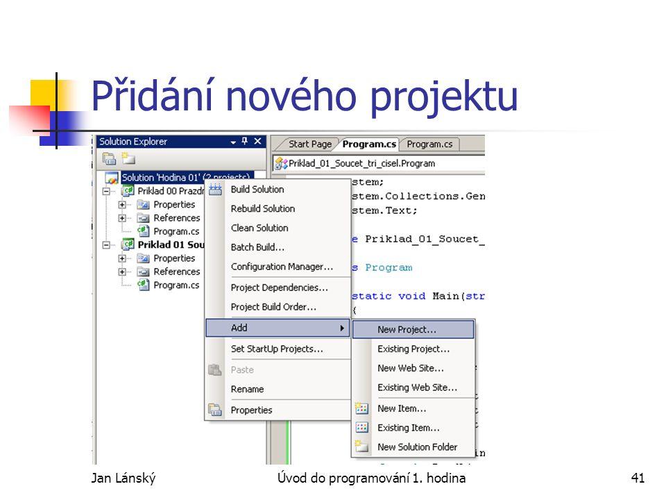 Jan LánskýÚvod do programování 1. hodina41 Přidání nového projektu