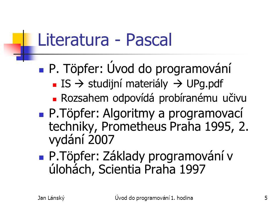 Jan LánskýÚvod do programování 1. hodina5 Literatura - Pascal P.