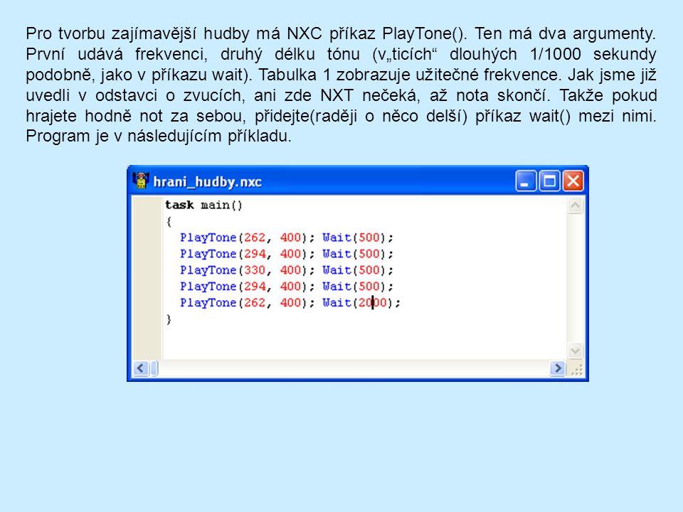 Pro tvorbu zajímavější hudby má NXC příkaz PlayTone().