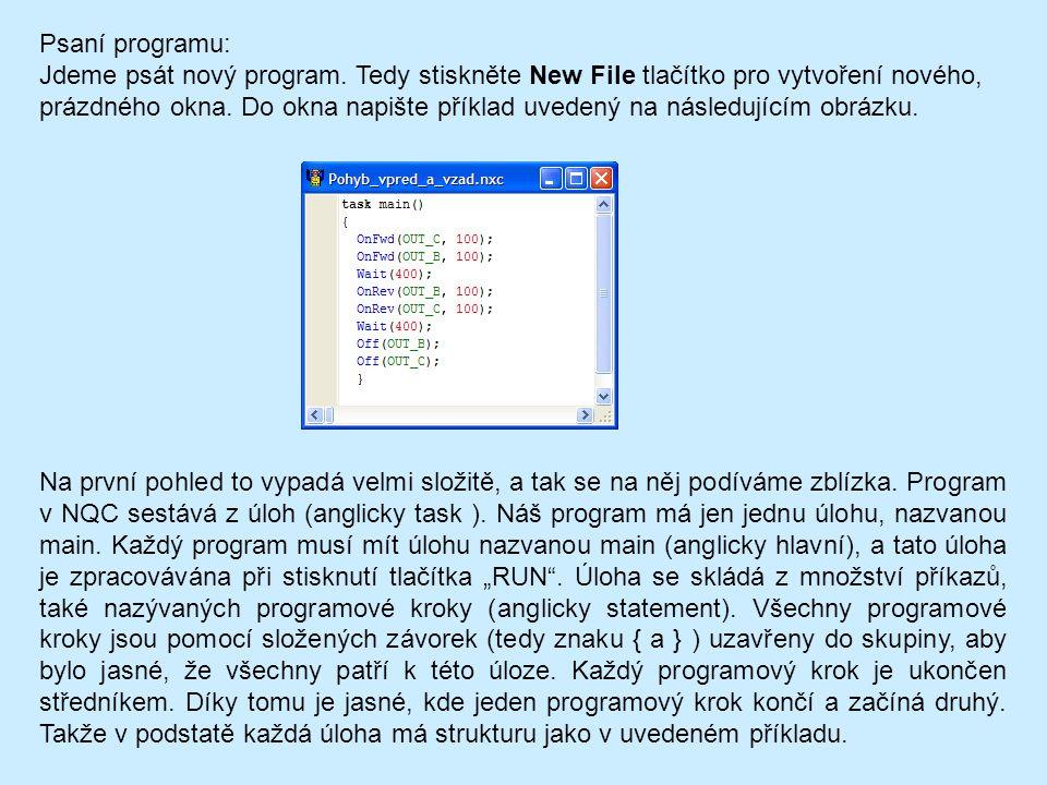 Psaní programu: Jdeme psát nový program. Tedy stiskněte New File tlačítko pro vytvoření nového, prázdného okna. Do okna napište příklad uvedený na nás