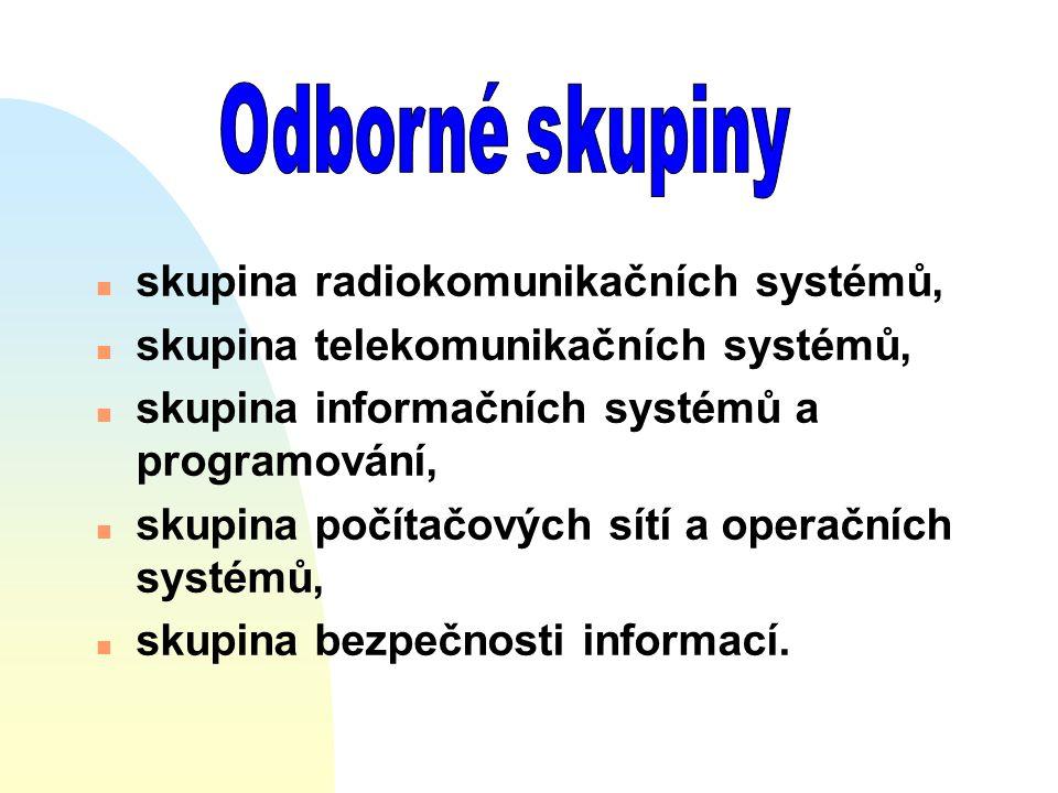 n skupina radiokomunikačních systémů, n skupina telekomunikačních systémů, n skupina informačních systémů a programování, n skupina počítačových sítí a operačních systémů, n skupina bezpečnosti informací.