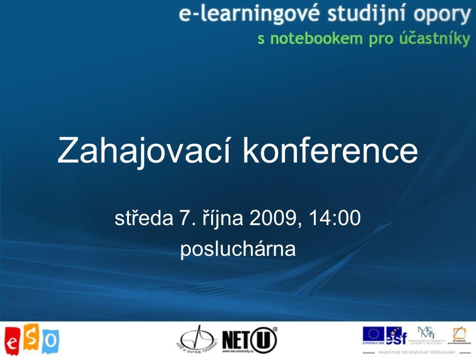 Zahajovací konference středa 7. října 2009, 14:00 posluchárna