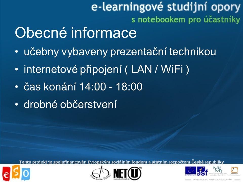 Obecné informace učebny vybaveny prezentační technikou internetové připojení ( LAN / WiFi ) čas konání 14:00 - 18:00 drobné občerstvení