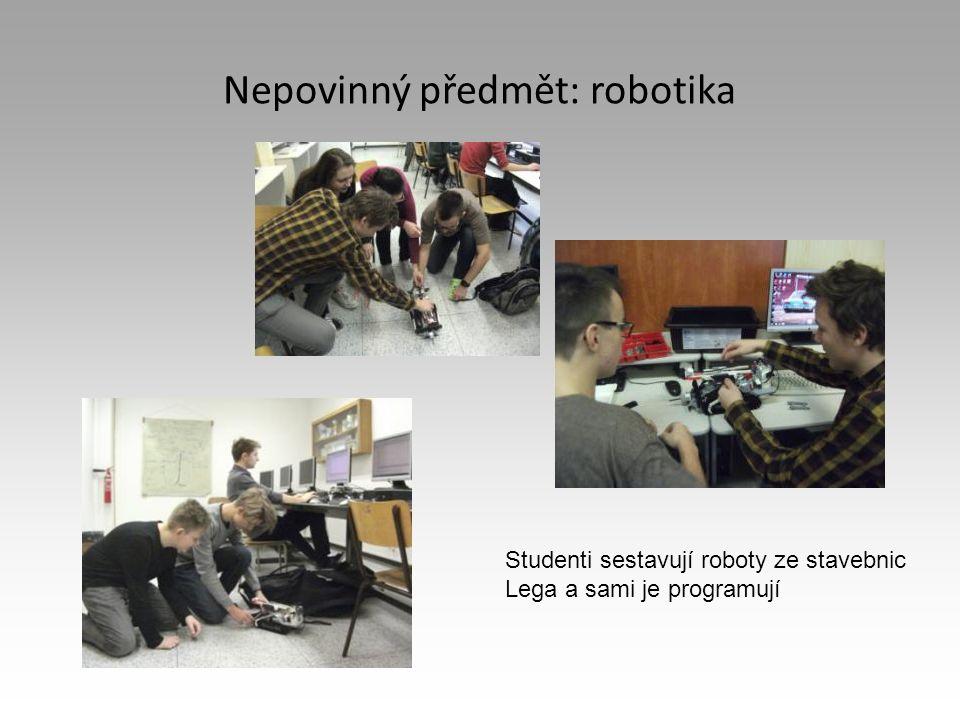 Nepovinný předmět: robotika Studenti sestavují roboty ze stavebnic Lega a sami je programují