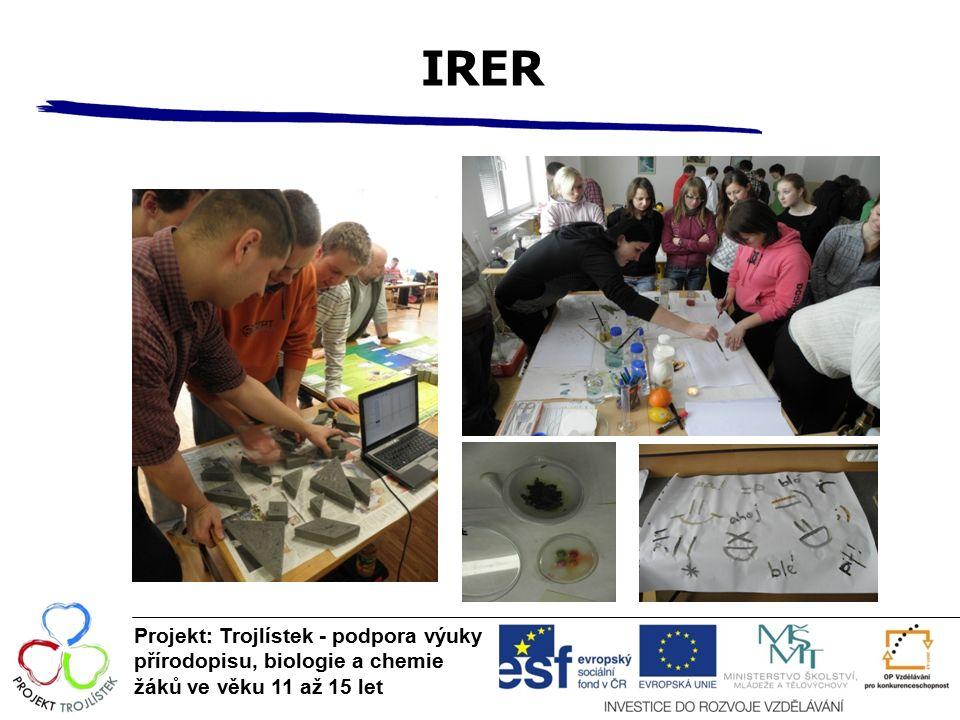 IRER Projekt: Trojlístek - podpora výuky přírodopisu, biologie a chemie žáků ve věku 11 až 15 let