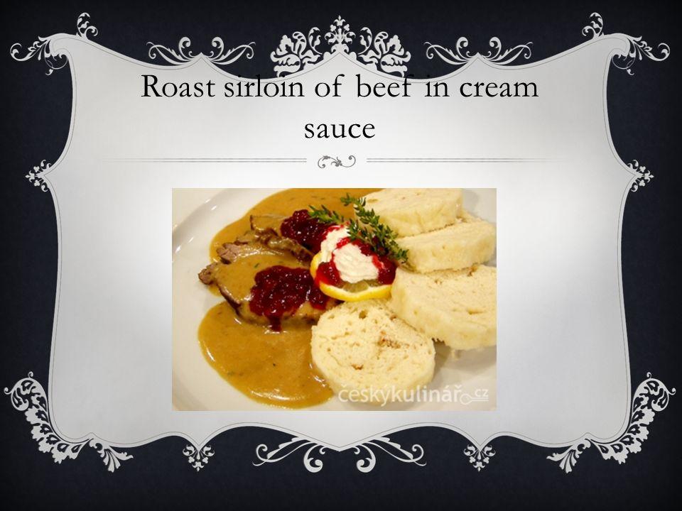 Roast sirloin of beef in cream sauce