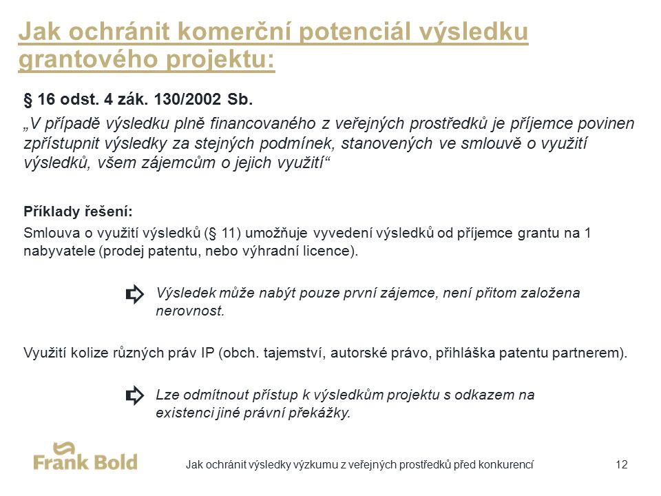 Jak ochránit komerční potenciál výsledku grantového projektu: § 16 odst.